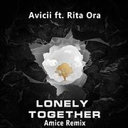 Avicii ft. Rita Ora - Lonely Together (Amice Remix)