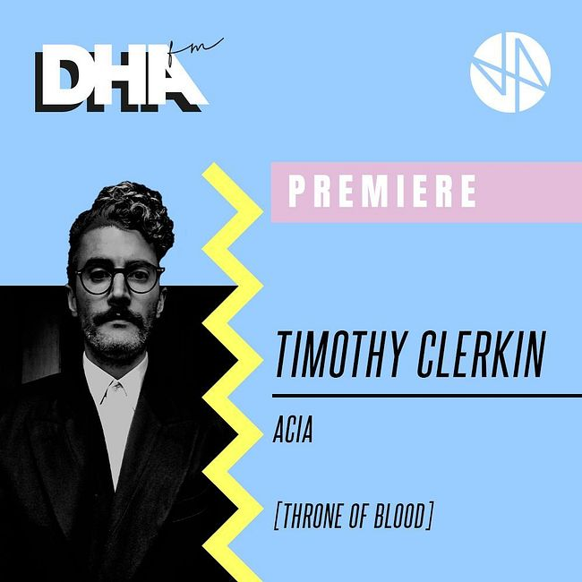 Premiere: Timothy Clerkin - Acia [Throne of Blood]