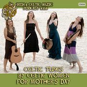 Celtic Tunes by Celtic Women for Mother's Day #358