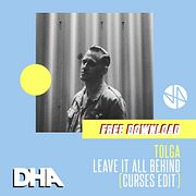 Tolga - Leave It All Behind (Curses Edit) [DHA Free Edit Series]