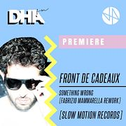 Premiere: Front De Cadeaux - Something Wrong (Fabrizio Mammarella Rework) [Slow Motion Records]