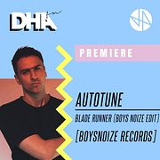 Premiere - Autotune - Blade Runner (Boys Noize Edit) [Boysnoize Records]