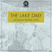 The Lake Daily @ Roskilde Festival 2019 (onsdag)