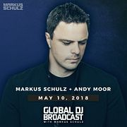 Global DJ Broadcast: Markus Schulz and Andy Moor (May 10 2018)