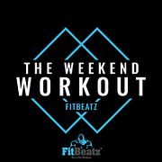 FitBeatz - The Weekend Workout #246 @ FitBeatz.com