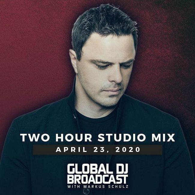 Global DJ Broadcast: Markus Schulz 2 Hour Mix (Apr 23 2020)