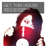 Max River - Get This House