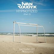 Ivan Roudyk-Hypnotized(Part 2)