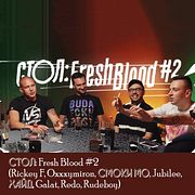СТОЛ: Fresh Blood #2 (Rickey F, Oxxxymiron, Смоки Мо, Jubilee, Хайд, Galat, Redo, Rudeboy)