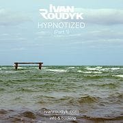 Ivan Roudyk-Hypnotized(Part 1)