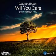 Clayton Bryant-Will You Care(Ivan Roudyk Mix)ELECTRICA RECORDS