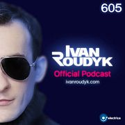 Ivan Roudyk-Electrica 605(Weekly Dance Music Podcast)
