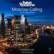 Ivan Roudyk-Moscow Calling(Part 4 Funky & Groove & Jackin House)(ivanroudyk.com)