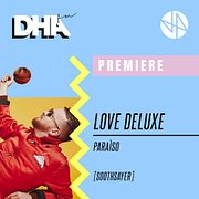 Premiere: Love Deluxe - Paraíso [Soothsayer]