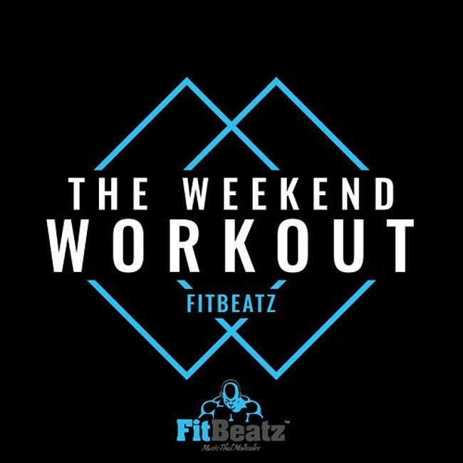 FitBeatz - The Weekend Workout #255 @ FitBeatz.com