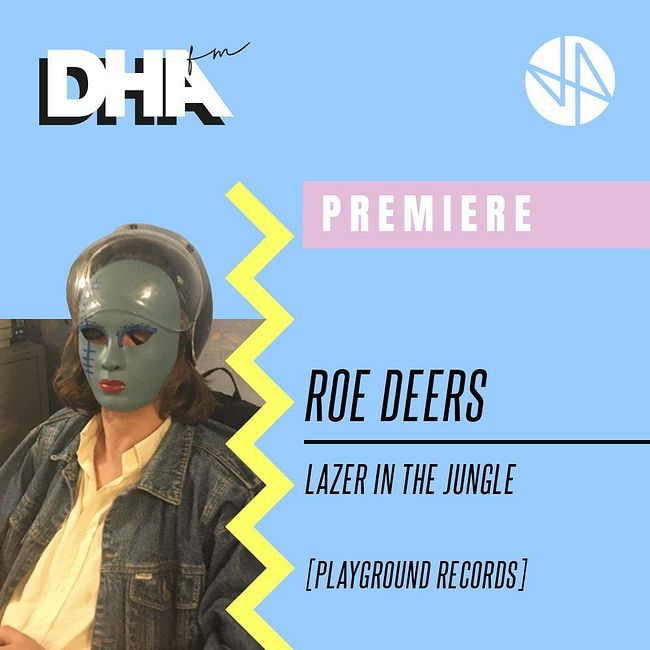 Premiere: Roe Deers - Lazer In The Jungle [Playground Records]