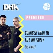 Premiere: Younger Than Me - Life On Party [90's Wax]