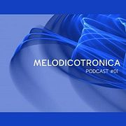 Melodicotronica - #01 Mixed by Costique