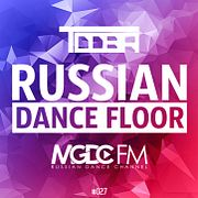 TDDBR – RUSSIAN DANCE FLOOR #027 @ MGDC FM [RUSSIAN DANCE CHANNEL]