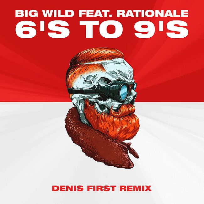Big Wild feat. Rationale - 6's to 9's (Denis First Remix) [Extended Mix]