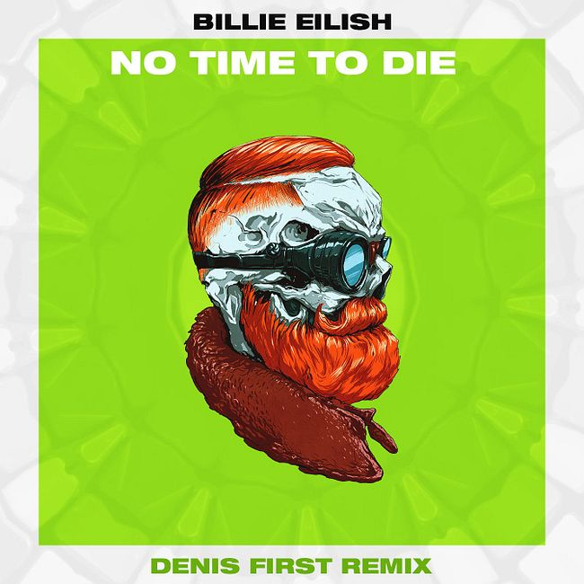 Billie Eilish – No Time To Die (Denis First Remix) [Extended Mix]
