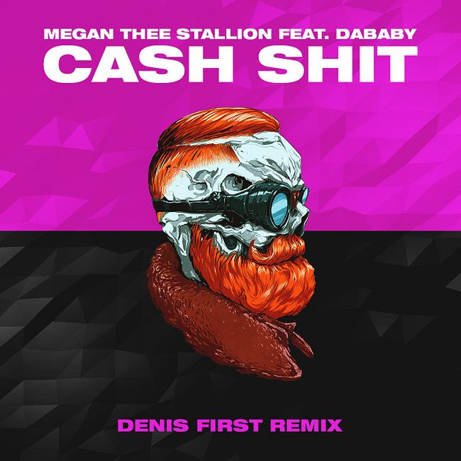 Megan Thee Stallion feat. DaBaby - Cash Shit (Denis First Remix) [Extended Mix]