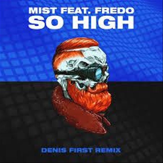 MIST feat. Fredo - So High (Denis First Remix) [Extended Mix]