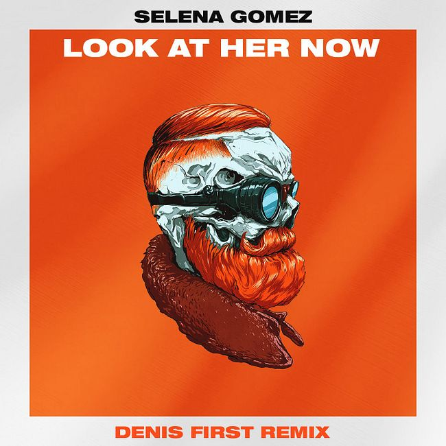 Selena Gomez - Look At Her Now (Denis First Remix) [Extended Mix]