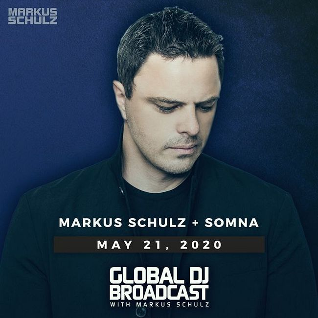 Global DJ Broadcast: Markus Schulz and Somna (May 21 2020)