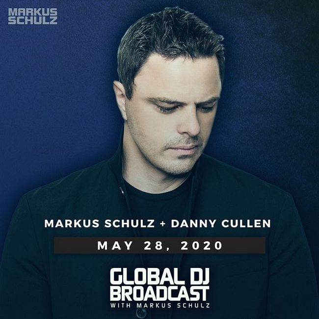 Global DJ Broadcast: Markus Schulz and Danny Cullen (May 28 2020)