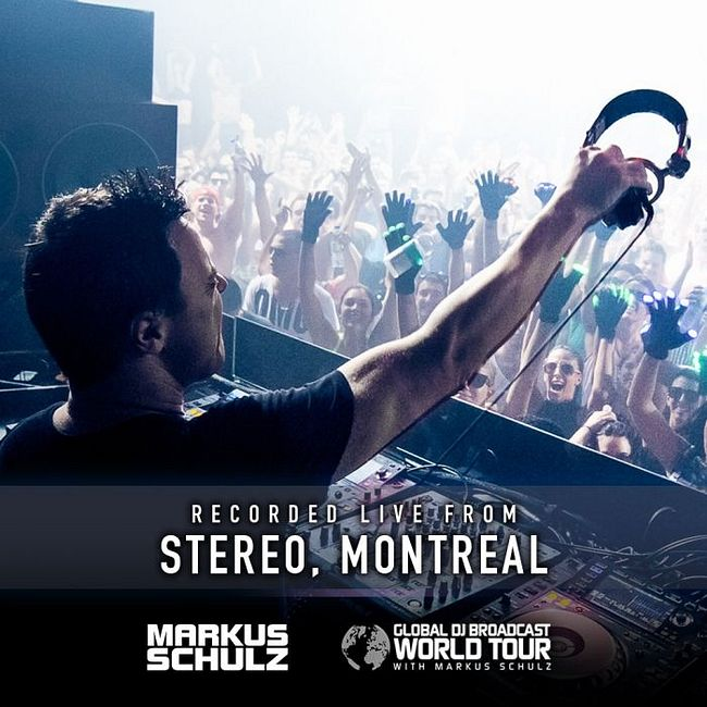 Global DJ Broadcast: Markus Schulz World Tour Montreal (May 07 2020)