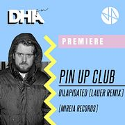 Premiere: Pin Up Club - Dilapidated (Lauer Remix)[Mireia Records]