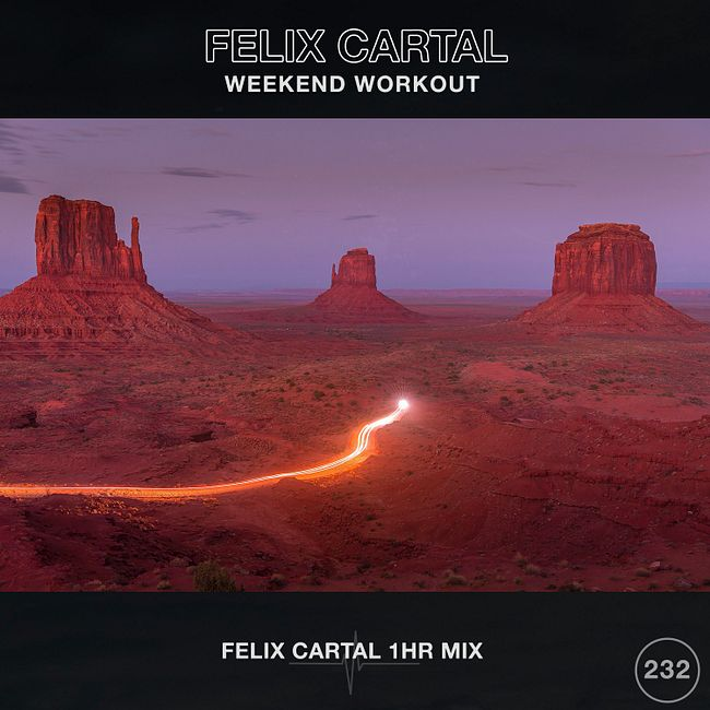 Weekend Workout 232: Felix Cartal 1hr Mix