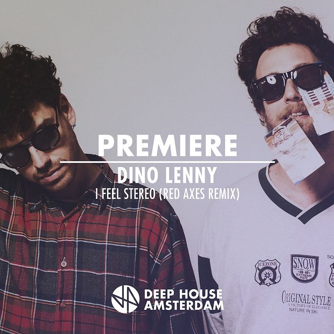 Premiere: Dino Lenny - I Feel Stereo (Red Axes Remix) [Yoshitoshi Recordings]