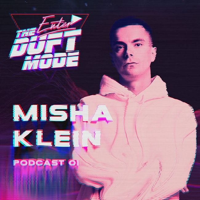 Misha Klein - ENTER THE DUFT MODE #01