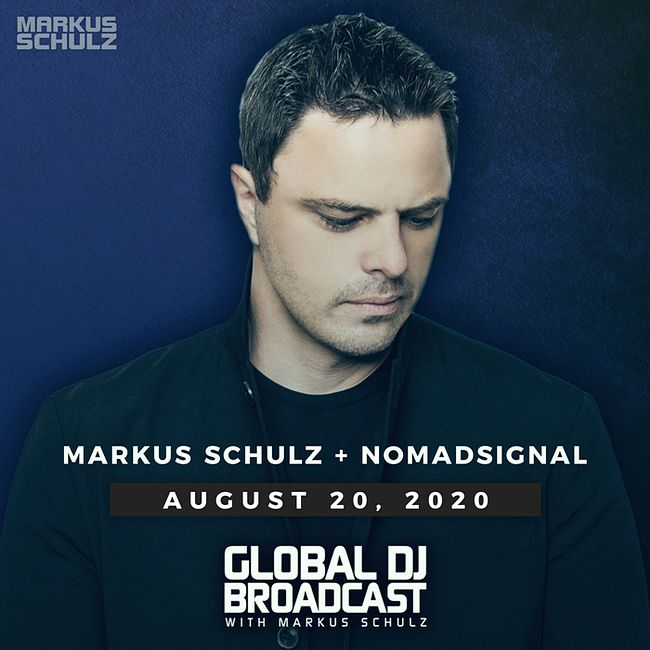 Global DJ Broadcast: Markus Schulz and NOMADsignal (Aug 20 2020)