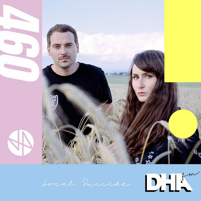 Local Suicide - DHA FM Mix #460