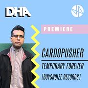 Premiere: Cardopusher - Temporary Forever [Boysnoize Records]