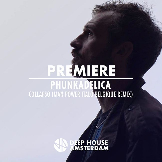 Premiere: Phunkadelica - Collapso (Man Power Italo Belgique Remix)