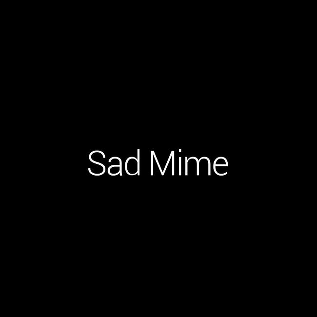 Episode #1: Sad Mime