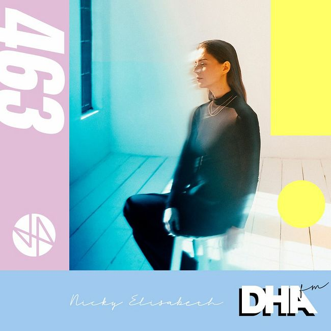 Nicky Elisabeth - DHA FM Mix #463