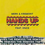 Merk & Kremont feat. DNCE - Hands Up (Denis First & Reznikov Remix)