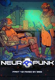 Neuropunk pt.43 mixed by Bes (voiceless)