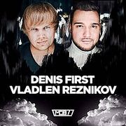 Denis First & Vladlen Reznikov